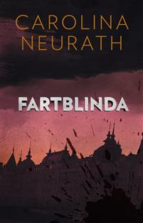 Carolina Neurath. Fartblinda.